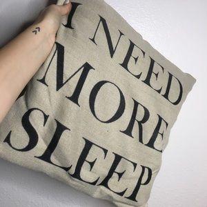 """""""I Need More Sleep"""" Pillow"""